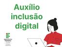 Auxílio inclusão digital.png