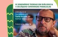 O III Seminário Teorias em Diálogo e o I Colóquio Conversas Paralelas ocorrerá nos dias 8 e 9 e  contará a com a participação do jornalista Xico Sá