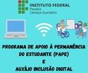 Programa de Apoio à Permanência do Estudante (PAPE) E AUXÍLIO INCLUSÃO DIGITAL.jpg