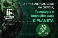 A transversalidade da ciência, tecnologia e inovações para o planeta será o tema deste ano
