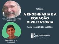 O evento terá como convidado o professor Walter Antônio Bazzo, da UFSC