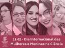 11.02 - Dia Internacional das Mulheres e Meninas na Ciência.jpg