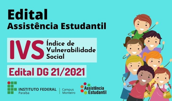 Foi lançado o Edital DG nº 21/2021 de solicitação de análise ou reanálise de Índice de Vulnerabilidade Social (IVS-II) - 2021