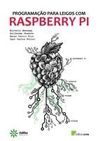 """O livro """"Programação para Leigos com RASPBERRY PI"""" propõe o ensino de programação de computadores de uma forma mais simples e clara; e já conseguiu mais de 6.000 acessos"""
