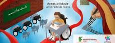 São exploradas as diversas nuances da acessibilidade, fazendo da inclusão social uma ação efetiva dentro do Instituto