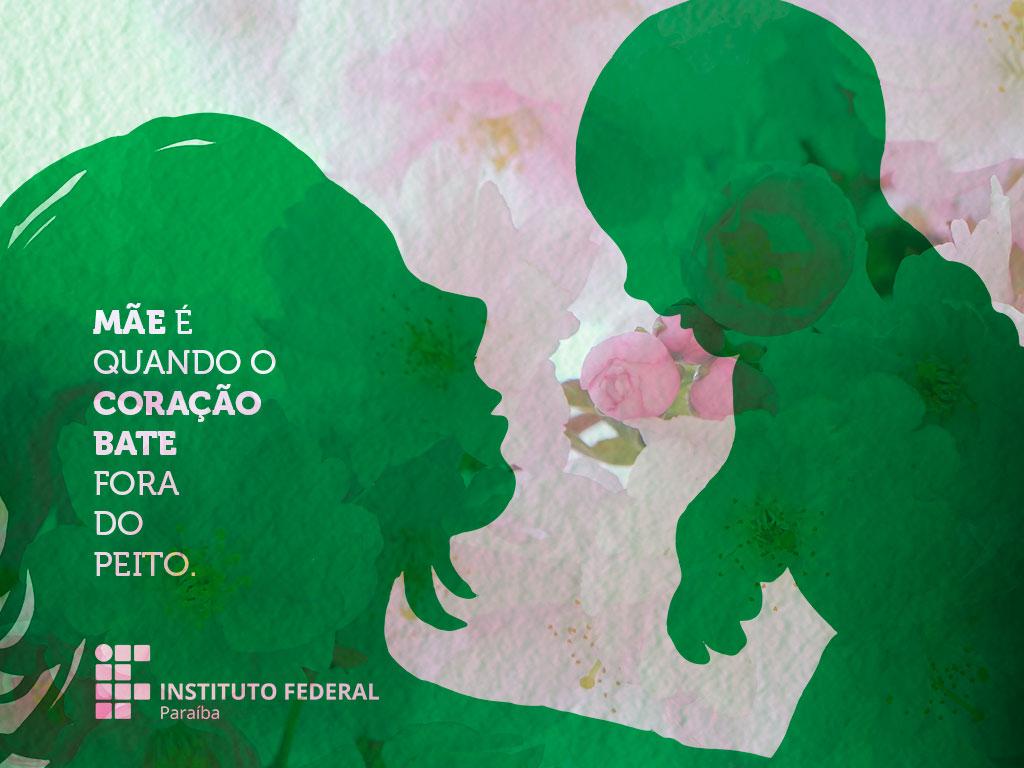 Feliz Dia Das Maes Instituto Federal Da Paraiba Ifpb