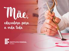 Feliz Dia Das Mães Instituto Federal Da Paraiba Ifpb