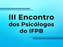 III Encontro dos Psicólogos do IFPB