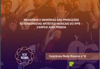 Obra da Coletânea Rede Rizoma aborda os registros e as memórias das ações no Campus João Pessoa