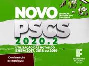 Edital de confirmação de matrícula e relação de indeferidos da 1ª chamada do PSCS 2020.2.
