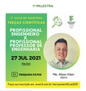 Terça Científica - 2º Ciclo de Palestras, com o tema: Profissional de Engenharia x Professional Professor de Engenharia