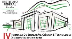 A matemática está em tudo é tema da IV Jornada de Educação, Ciência e Tecnologia do IFPB, Campus Princesa Isabel