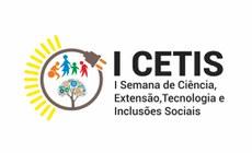 I Semana de Extensão, Ciência, Tecnologia e Inclusões Sociais começa nesta segunda-feira (10)