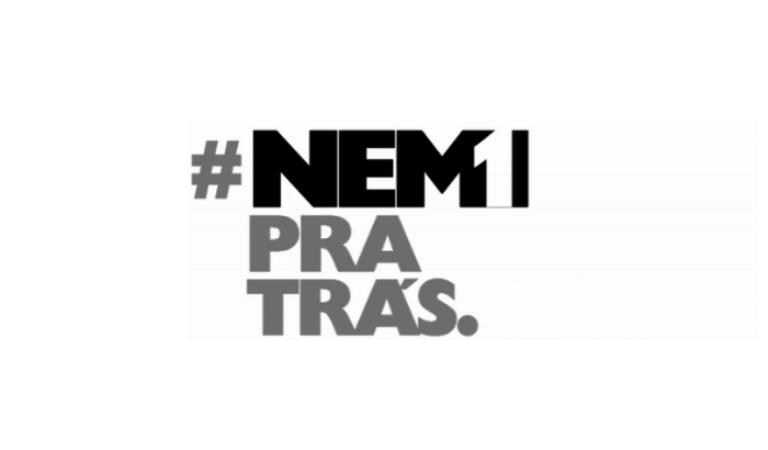 #Nem1PraTras